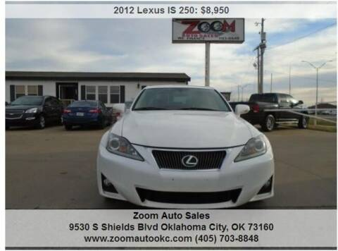2012 Lexus IS 250 for sale at Zoom Auto Sales in Oklahoma City OK