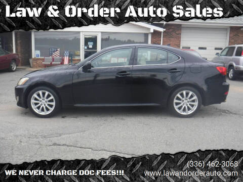 2007 Lexus IS 250 for sale at Law & Order Auto Sales in Pilot Mountain NC