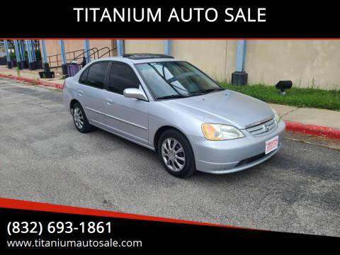 2002 Honda Civic for sale at TITANIUM AUTO SALE in Houston TX
