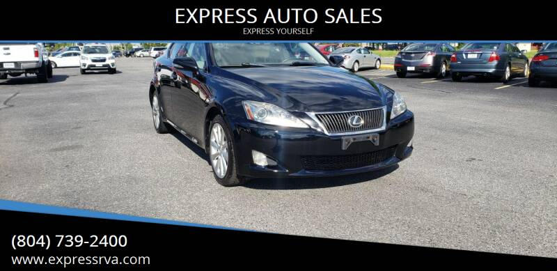 2009 Lexus IS 250 for sale at EXPRESS AUTO SALES in Midlothian VA
