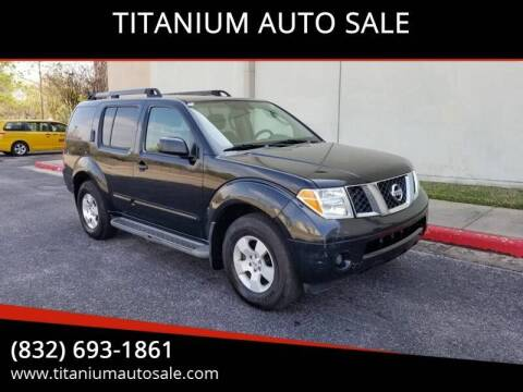 2006 Nissan Pathfinder for sale at TITANIUM AUTO SALE in Houston TX