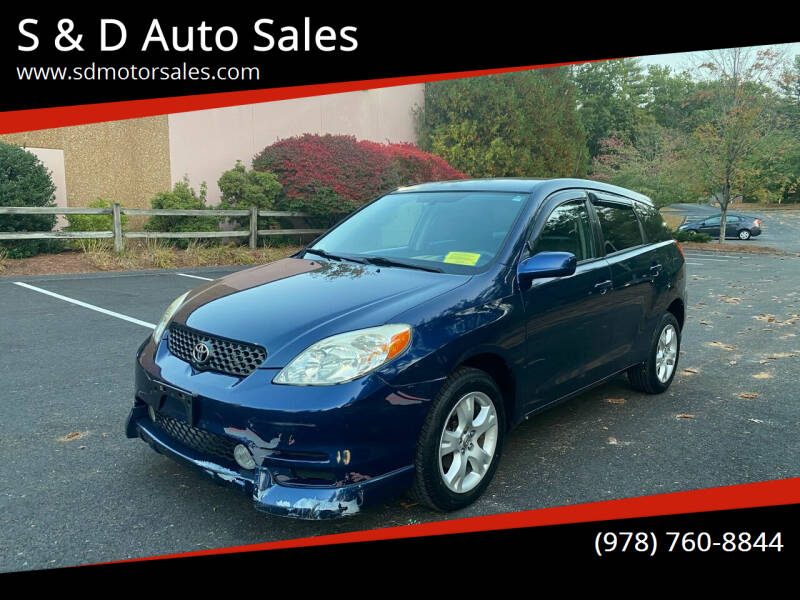 2003 Toyota Matrix for sale at S & D Auto Sales in Maynard MA