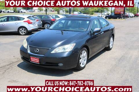 2007 Lexus ES 350 for sale at Your Choice Autos - Waukegan in Waukegan IL