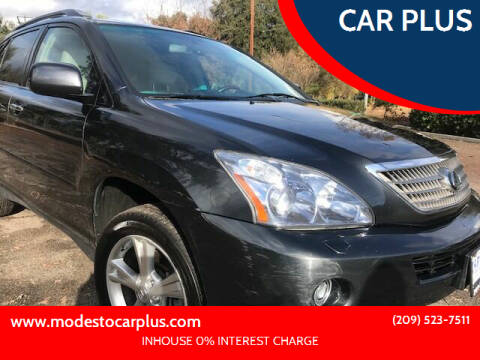 2008 Lexus RX 400h for sale at CAR PLUS in Modesto CA