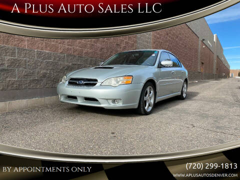 2006 Subaru Legacy for sale at A Plus Auto Sales LLC in Denver CO