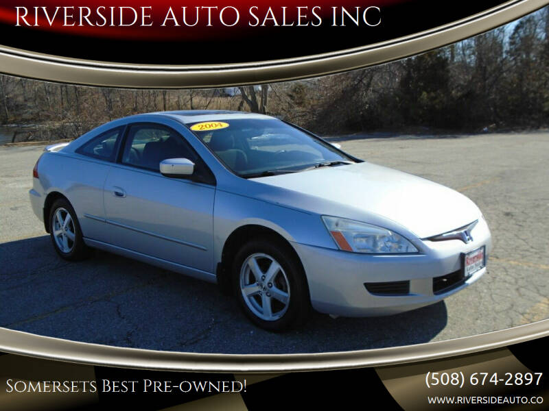 2004 Honda Accord for sale at RIVERSIDE AUTO SALES INC in Somerset MA