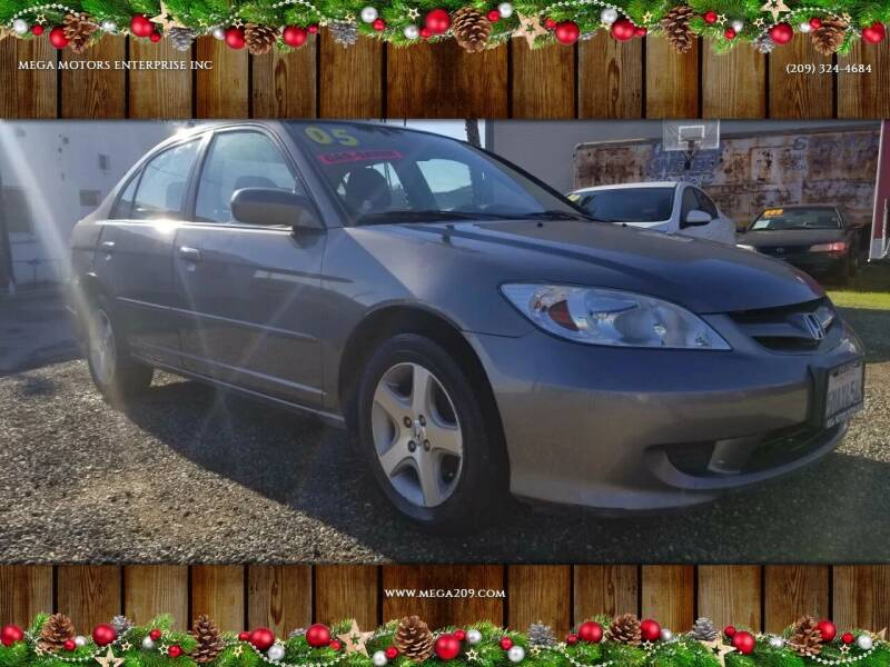2005 Honda Civic for sale at MEGA MOTORS ENTERPRISE INC in Modesto CA