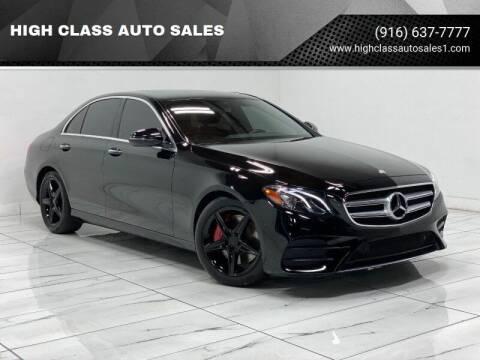 2017 Mercedes-Benz E-Class for sale at HIGH CLASS AUTO SALES in Rancho Cordova CA