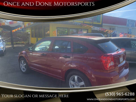2007 Dodge Caliber for sale at Once and Done Motorsports in Chico CA