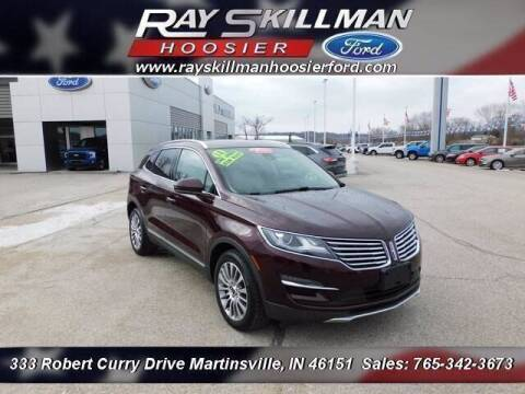 2018 Lincoln MKC for sale at Ray Skillman Hoosier Ford in Martinsville IN