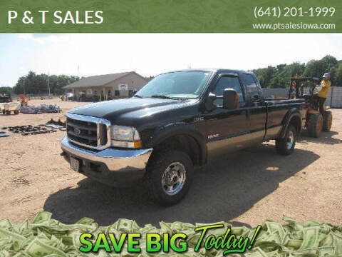 2004 Ford F-250 Super Duty for sale at P & T SALES in Clear Lake IA