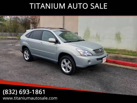 2008 Lexus RX 400h for sale at TITANIUM AUTO SALE in Houston TX