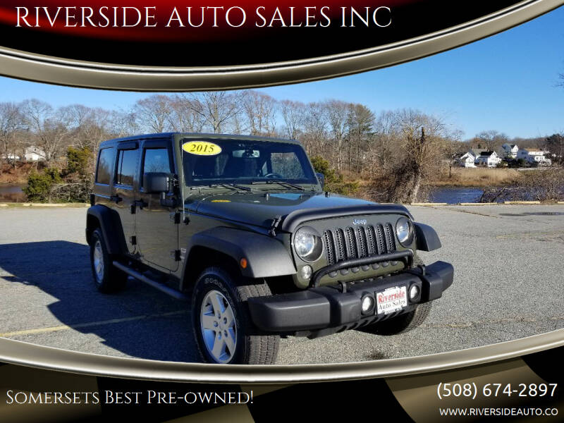 2015 Jeep Wrangler Unlimited for sale at RIVERSIDE AUTO SALES INC in Somerset MA