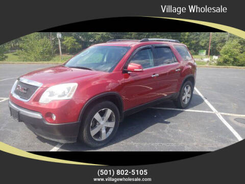 2012 GMC Acadia for sale at Village Wholesale in Hot Springs Village AR