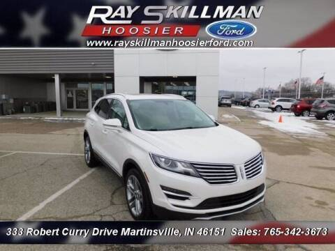2017 Lincoln MKC for sale at Ray Skillman Hoosier Ford in Martinsville IN