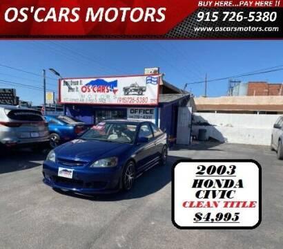 2003 Honda Civic for sale at Os'Cars Motors in El Paso TX