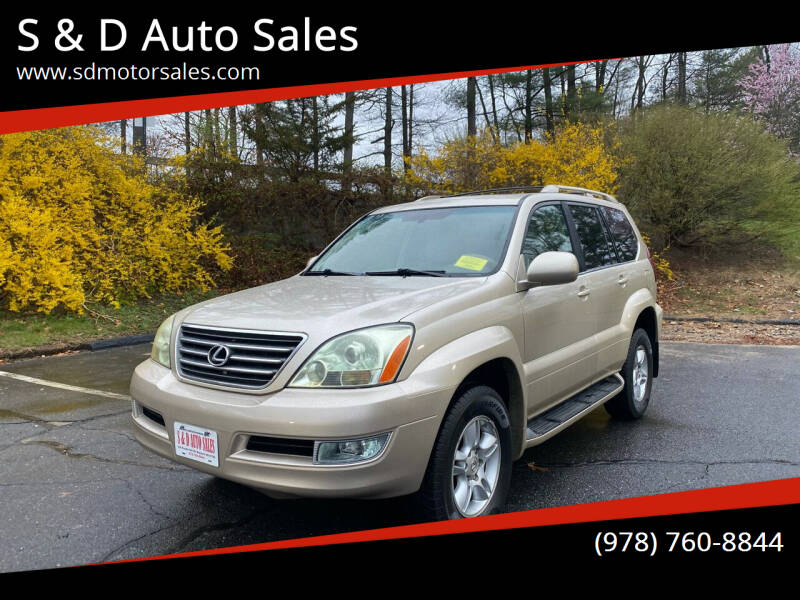 2006 Lexus GX 470 for sale at S & D Auto Sales in Maynard MA