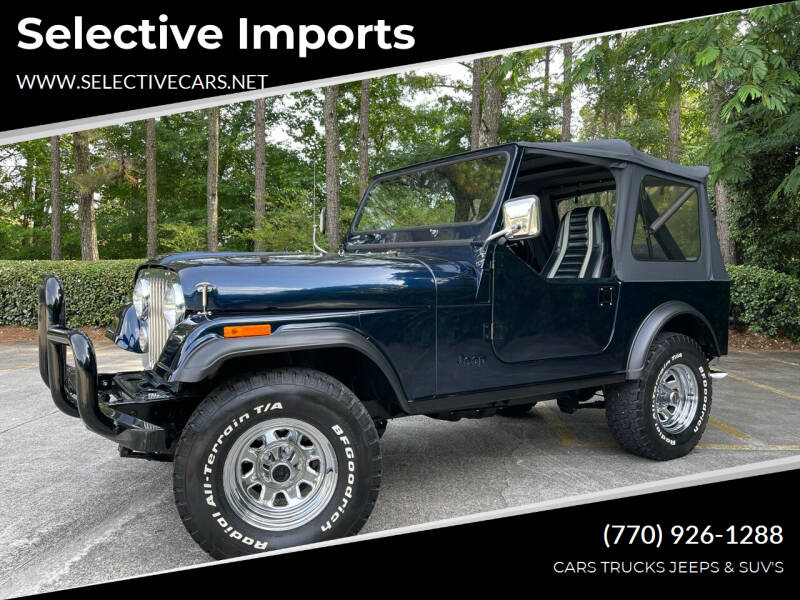 1981 Jeep CJ-7 for sale at Selective Imports in Woodstock GA