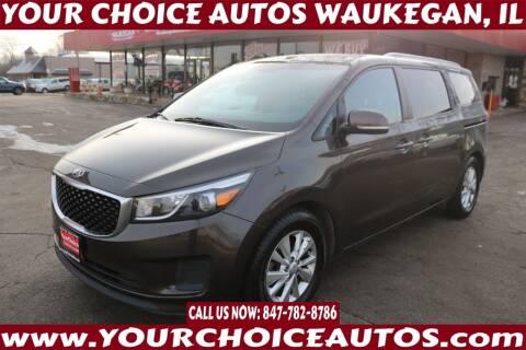 2016 Kia Sedona for sale at Your Choice Autos - Waukegan in Waukegan IL