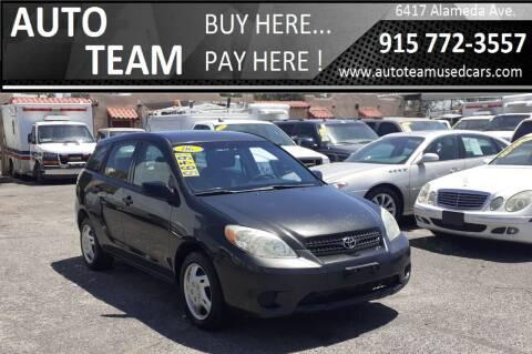 2006 Toyota Matrix for sale at AUTO TEAM in El Paso TX