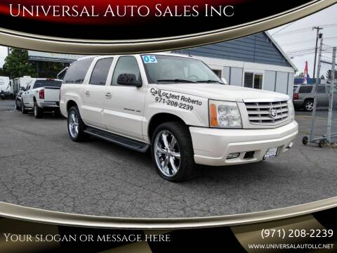 2005 Cadillac Escalade ESV for sale at Universal Auto Sales Inc in Salem OR