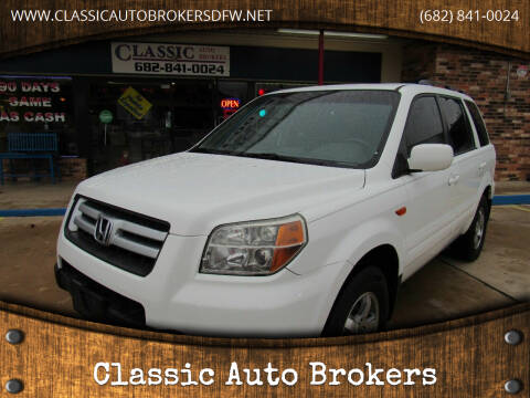 2006 Honda Pilot for sale at Classic Auto Brokers in Haltom City TX