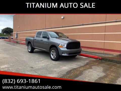2012 RAM Ram Pickup 1500 for sale at TITANIUM AUTO SALE in Houston TX