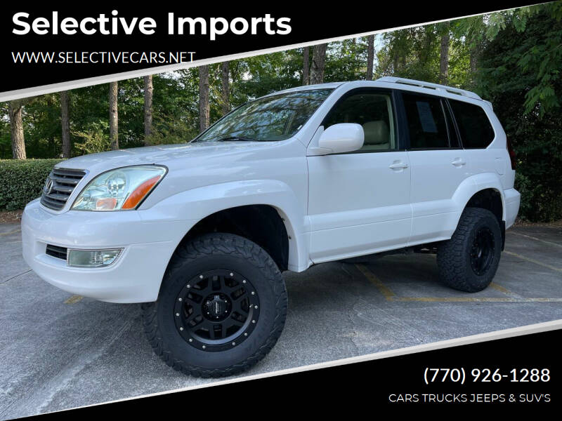 2007 Lexus GX 470 for sale at Selective Imports in Woodstock GA