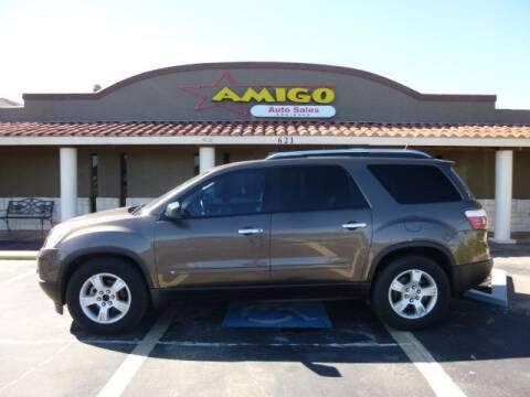 2009 GMC Acadia for sale at AMIGO AUTO SALES in Kingsville TX