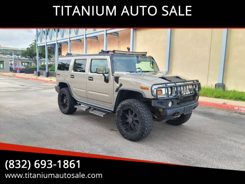 2003 HUMMER H2 for sale at TITANIUM AUTO SALE in Houston TX