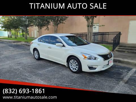 2014 Nissan Altima for sale at TITANIUM AUTO SALE in Houston TX