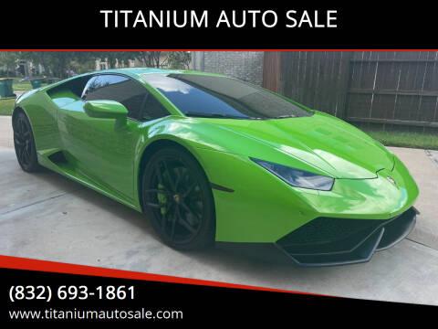 2015 Lamborghini Huracan for sale at TITANIUM AUTO SALE in Houston TX