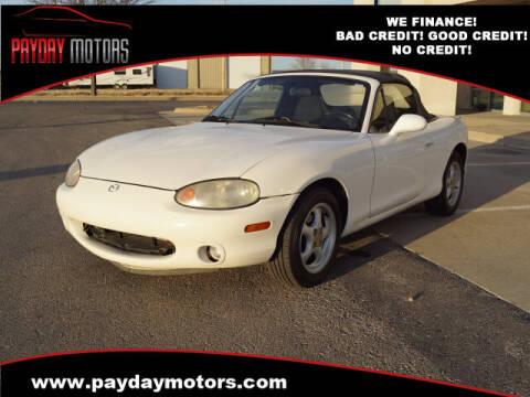 2000 Mazda MX-5 Miata for sale at Payday Motors in Wichita And Topeka KS