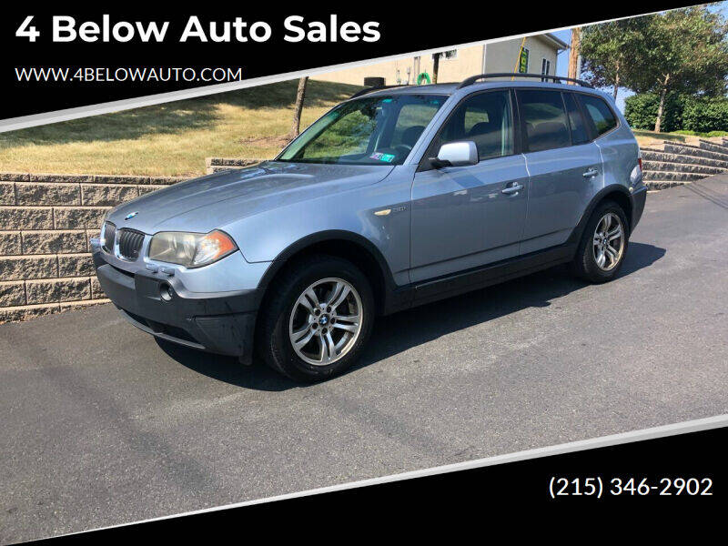 2005 BMW X3 for sale at 4 Below Auto Sales in Willow Grove PA