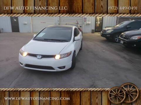 2007 Honda Civic for sale at DFW AUTO FINANCING LLC in Dallas TX
