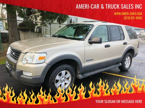 2006 Ford Explorer for sale at AMERI-CAR & TRUCK SALES INC in Haskell NJ