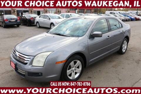 2007 Ford Fusion for sale at Your Choice Autos - Waukegan in Waukegan IL