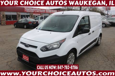 2016 Ford Transit Connect Cargo for sale at Your Choice Autos - Waukegan in Waukegan IL