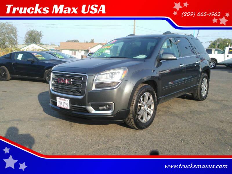 2014 GMC Acadia for sale at Trucks Max USA in Manteca CA