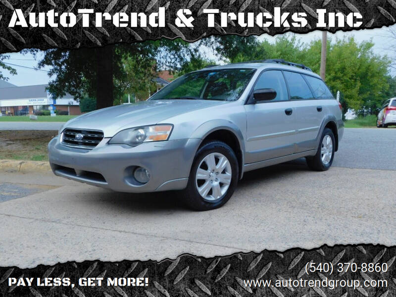 2005 Subaru Outback for sale at AutoTrend & Trucks Inc in Fredericksburg VA
