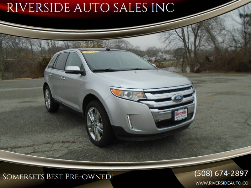 2013 Ford Edge for sale at RIVERSIDE AUTO SALES INC in Somerset MA
