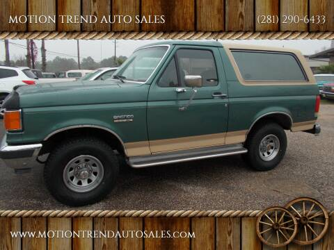 1990 Ford Bronco for sale at MOTION TREND AUTO SALES in Tomball TX