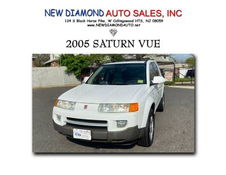 2005 Saturn Vue for sale at New Diamond Auto Sales, INC in West Collingswood NJ