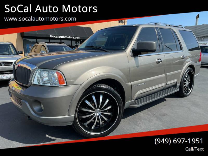 2003 Lincoln Navigator for sale at SoCal Auto Motors in Costa Mesa CA