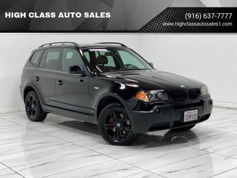 2005 BMW X3 for sale at HIGH CLASS AUTO SALES in Rancho Cordova CA