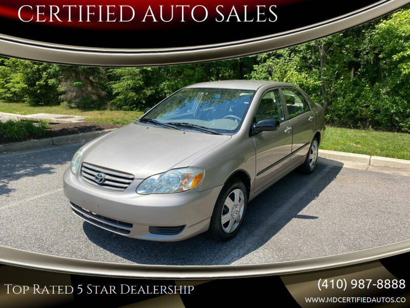 2003 Toyota Corolla for sale at CERTIFIED AUTO SALES in Severn MD