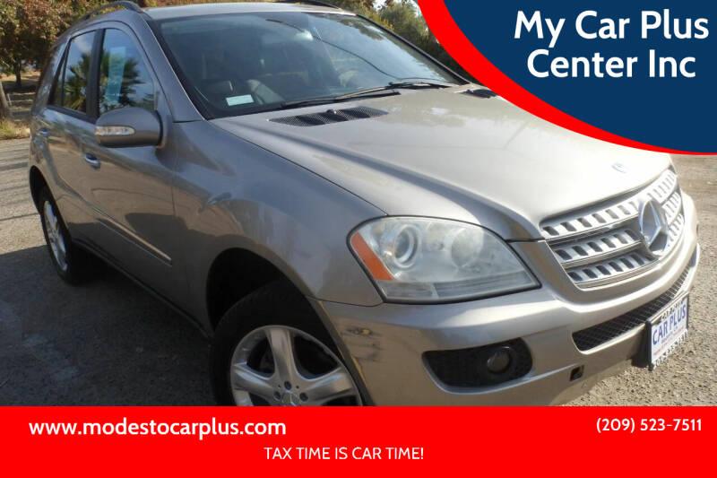 2006 Mercedes-Benz M-Class for sale at My Car Plus Center Inc in Modesto CA
