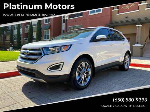 2017 Ford Edge for sale at Platinum Motors in San Bruno CA