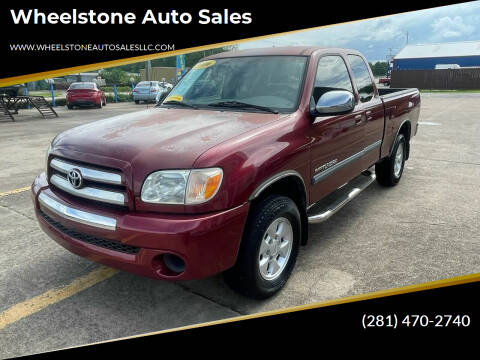 2006 Toyota Tundra for sale at Wheelstone Auto Sales in La Porte TX