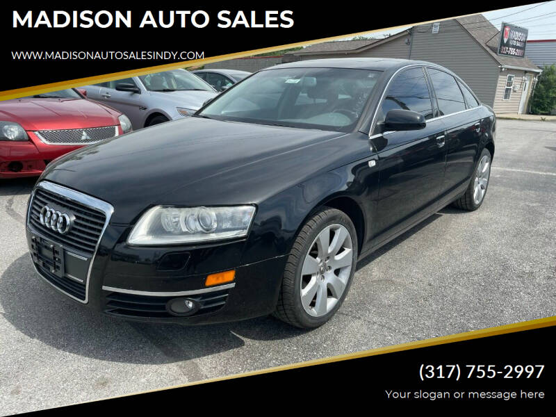 2007 Audi A6 for sale at MADISON AUTO SALES in Indianapolis IN